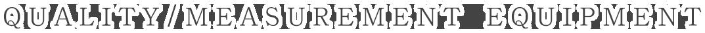QUALITY/MEASUREMENT EQUIPMENT